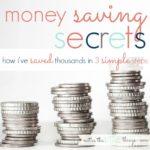 money saving secrets :: how i've saved thousands in 3 simple steps