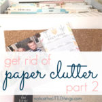 get rid of your paper clutter | part 2
