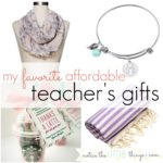 my favorite affordable teacher's gifts