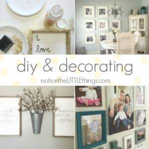 notice the LITTLE things diy and decorating