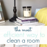 the most efficient way i know to clean a room