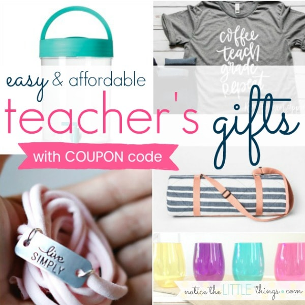 easy, creative, fun teacher gift ideas on a budget, along with a free printable and coupon code