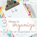 3 things to organize to feel like an organized mom