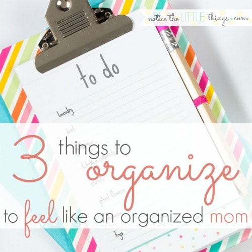 i am always looking for ways to feel more organized. though at times it might seem impossible, here are 3 things that have helped me feel like an overall more organized mom.