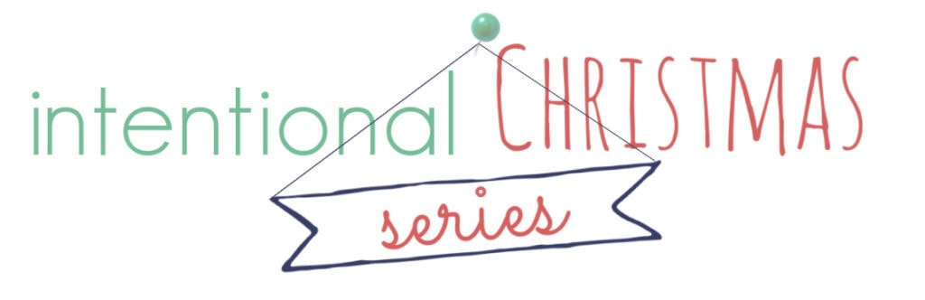 creating an intentional christmas for your family.