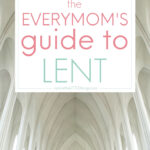 the everymom's guide to Lent