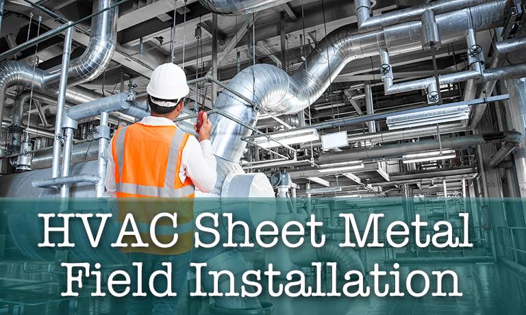 Sheet Metal Field Installation Course