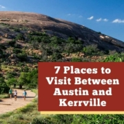 7 Places to Visit on Your Road Trip Between Austin and Kerrville