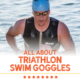 Best Triathlon Swim Goggles Kerrville Tri Blog