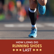 Image of runner from the knees down running towards the camera with shoes and compression socks visible. Text on design reads How Long Do Running Shoes Last. Read more at https://kerrvilletri.com/2020/11/how-long-do-running-shoes-last/