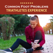 Female triathlete grabs her ankle while sitting on the ground. Text on design reads Common Foot Problems Triathletes Experience. Learn more at https://kerrvilletri.com/2021/06/common-foot-problems/