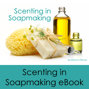 Scenting in Soapmaking eBook and Contest