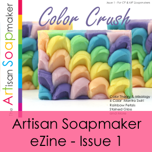 The Artisan Soapmaker eZine Issue 1 - Color Crush