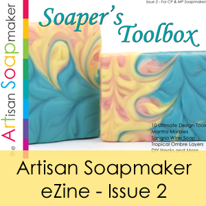 The Artisan Soapmaker eZine Issue 2 - Soaper's Toolbox