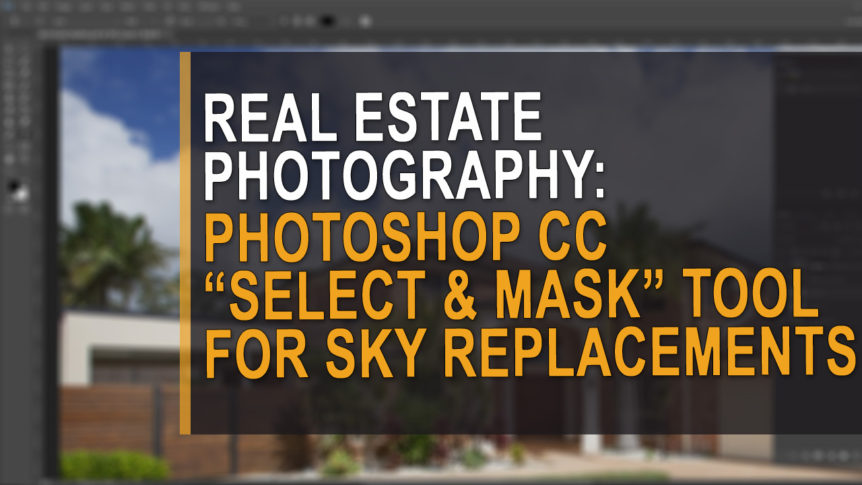 Real estate photography - Photoshop select and mask tool