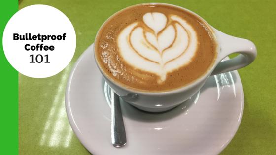 Bulletproof Coffee 101