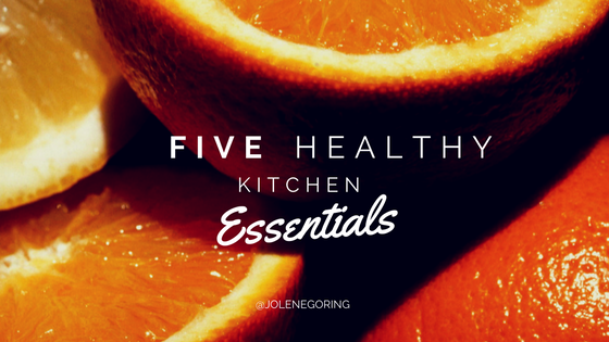 5 Healthy Kitchen Essentials