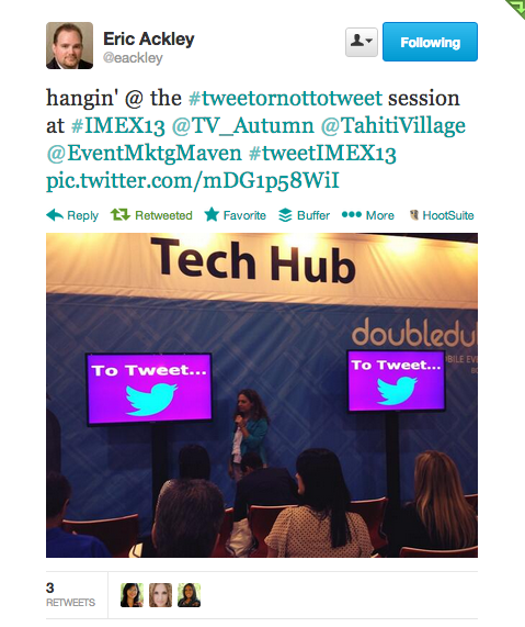 @eackley #imex13 @EventMktgMaven tweet