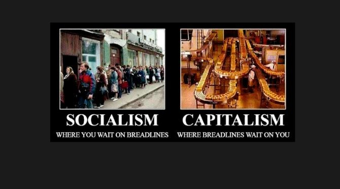 Capitalism Good, Socialism Bad