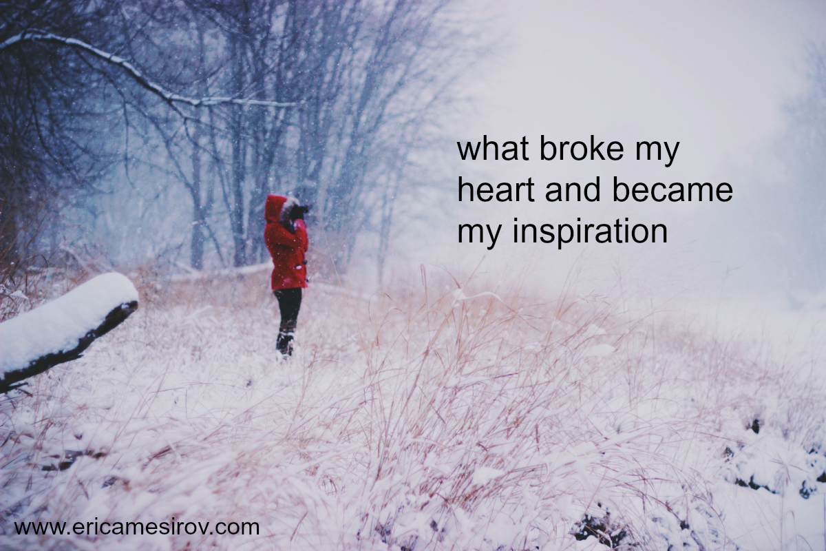 broke-my-heart-and-became-my-inspiration