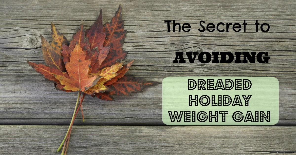 Avoid dreaded holiday weight gain