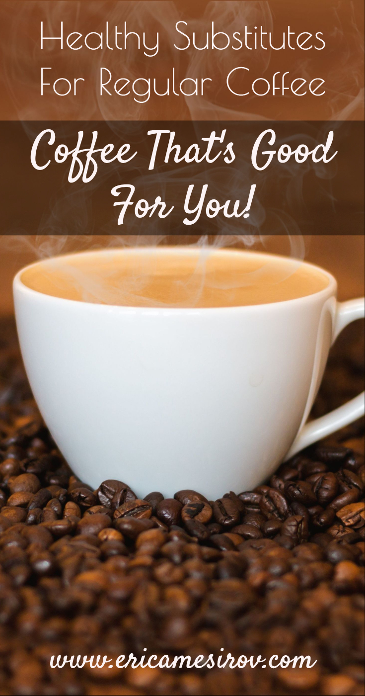 Coffee That's Good For You - Healthy Coffee Substitutes (Bulletproof coffee, teeccino, dandelion coffee, healthier coffee, decaf coffee, caffeine free coffee, give up caffeine. caffeine free, decaf, decaf coffee)
