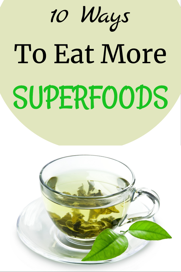 Easy ways to eat more Superfoods (what are superfoods/ how to include Superfoods/ easy ways to eat healthier/ weight loss tips/ diet tips/ stop eating junk food/ stop emotional eating/ tricks to lose last 10 pounds/ eat healthy when you don't want to/ diet when you don't want to/ what foods are superfoods/ are superfoods really healthy/ what do nutritionists say about superfoods/ eat more vitamins and minerals/ get more nutrition/ take small steps to being healthier.)