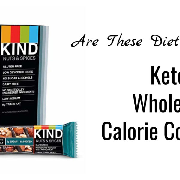 Kind Bars Diet Friendly? (Whole 30, Keto & More)