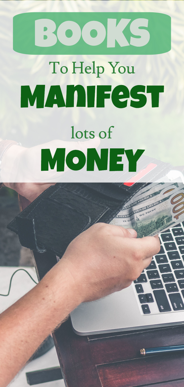 Manifest money with these books - improve financial wellness, attract more money, law of attraction, manifest a better life, improve positive thinking, make more money, overcome debt, debt relief, make money appear, better relationship with money)