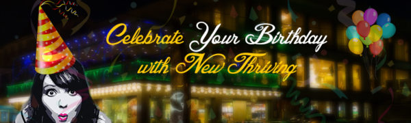 Celebrate your birthday with New Thriving and get a FREE birthday cake!
