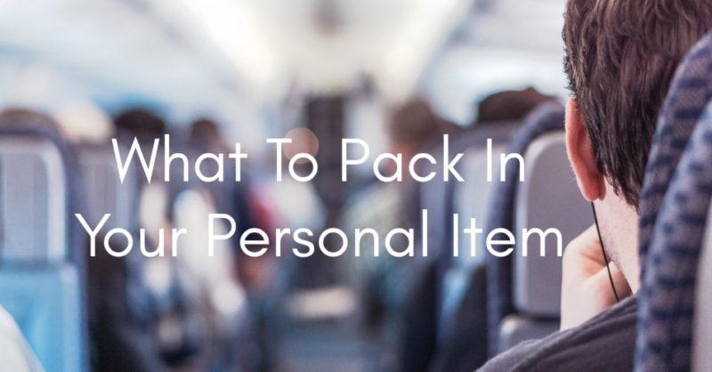 What to Pack in Your Carry-on Bag or Personal Item