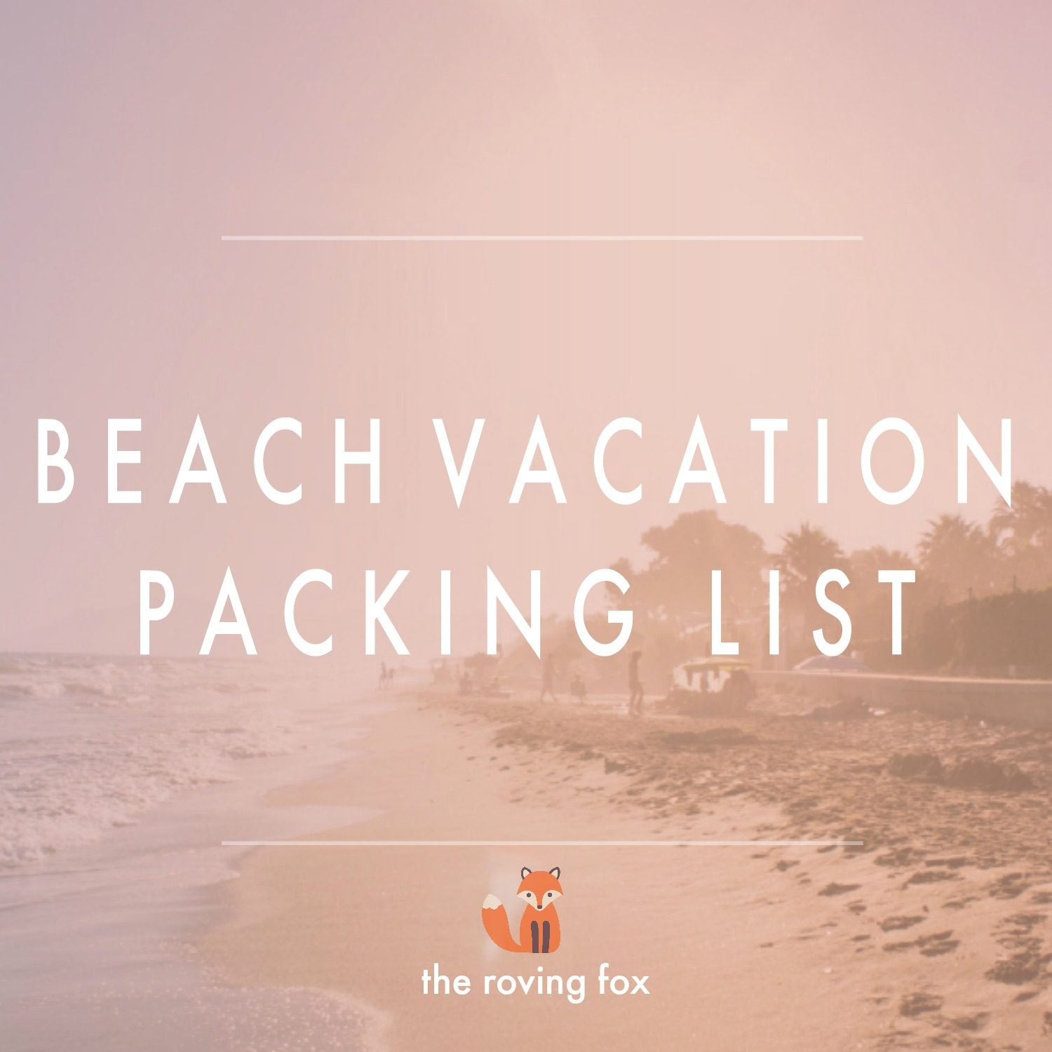 What to pack for a beach vacation   Pack for summer vacation