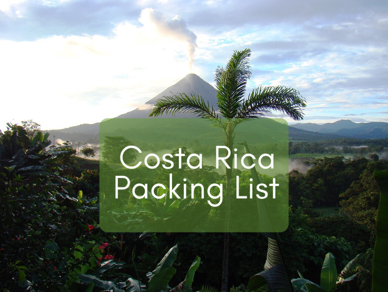 Costa Rica Packing List: An Essential Guide
