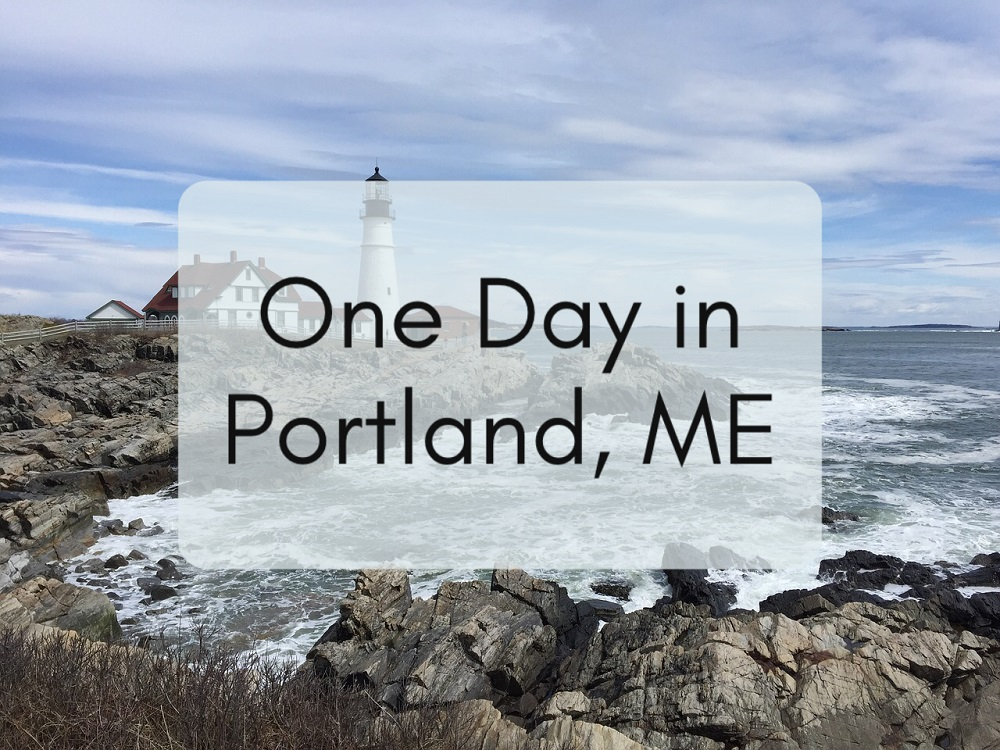How to Spend One Day in Portland Maine