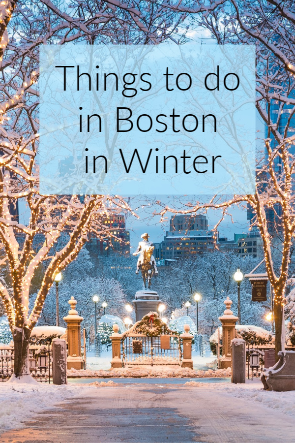 Things to do in Boston in Winter Pinterest 600 x 900