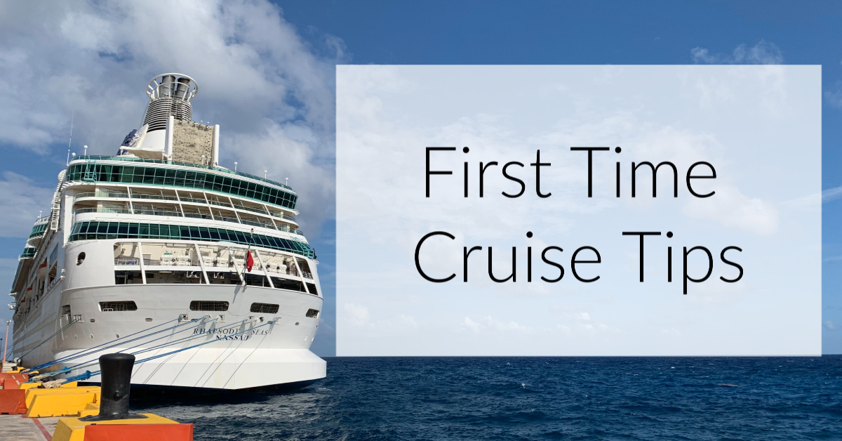 First Time Cruise Tips: Advice From a Cruise Newbie