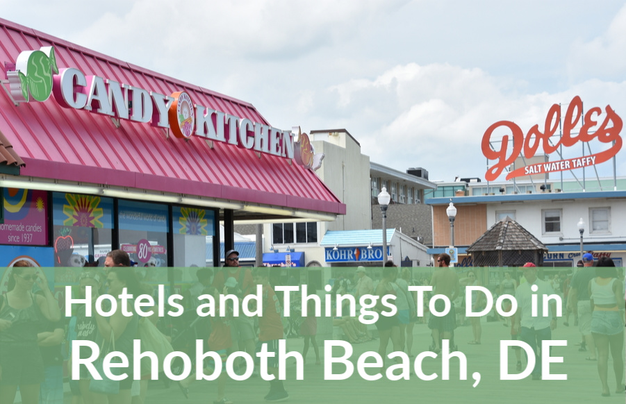 Hotels in Rehoboth Beach DE and Things to do in Rehoboth Beach to Inspire Your Summer Vacation