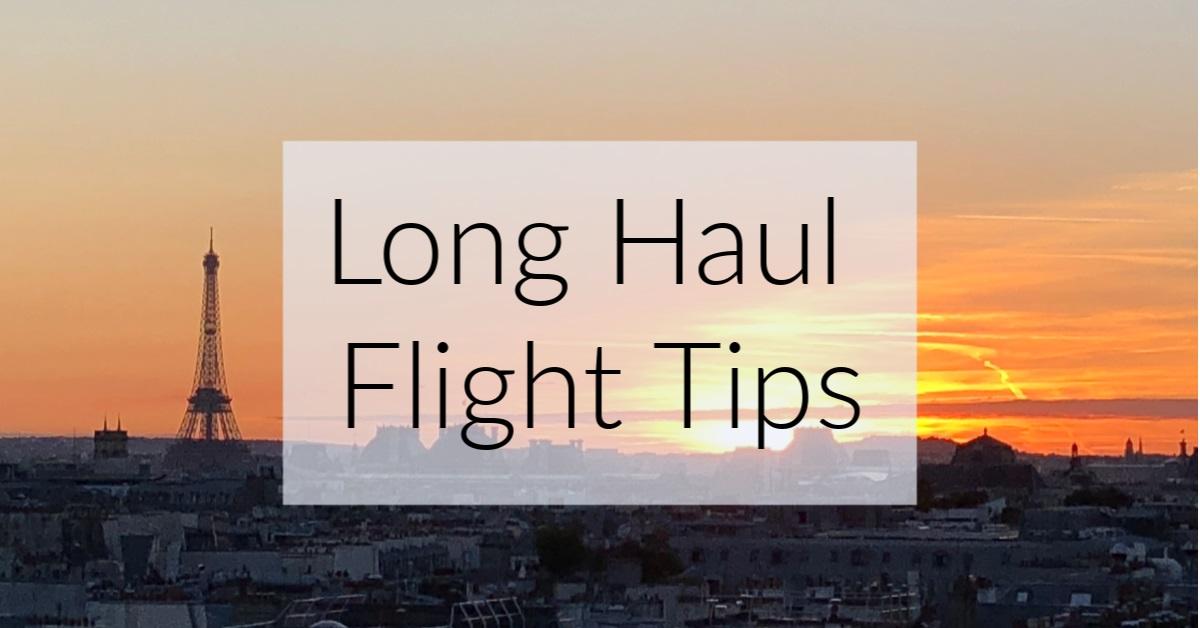 Long Haul Flight Tips & What to Take on a Long Haul Flight