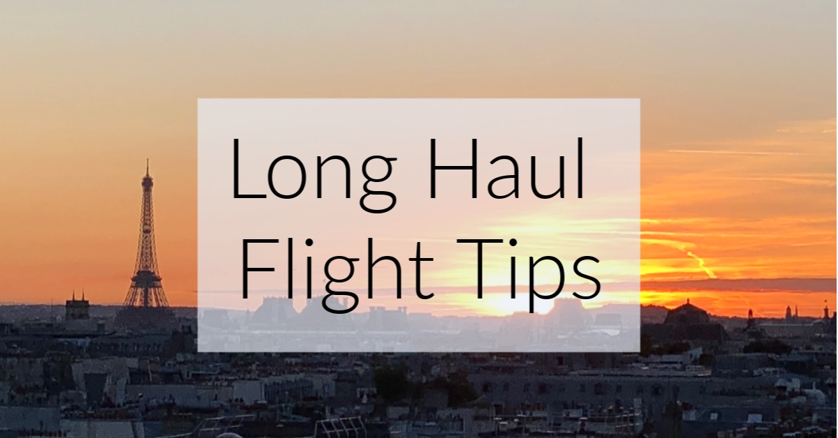 Long Haul Flight Tips & What to Take on a Long Haul Flight