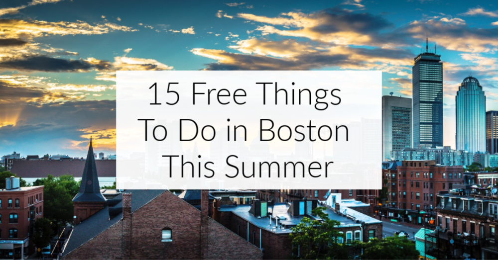 Fun and Free Things To Do in Boston This Summer
