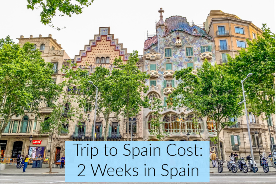 Trip to Spain Cost: How Much We Spent For 2 Weeks in Spain and Morocco