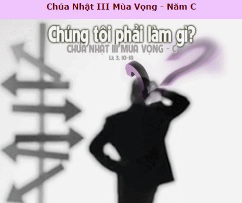 Suy Niệm - Chúa Nhật 3 Mùa Vọng - December 16 - Năm C