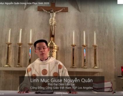 Chia sẻ của Lm. Nguyễn Quân - Phó Đại Diện Liên Lạc - Cộng Đồng Công Giáo VN TGP Los Angeles