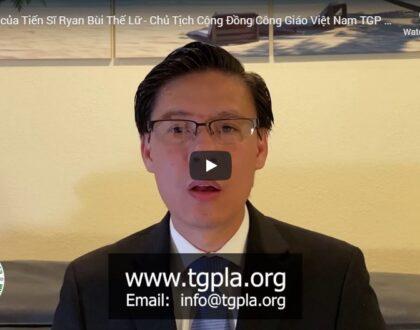 Tâm thư của ông Bùi Thế Lữ, chủ tịch Cộng Đồng Công Giáo Việt Nam TGP Los Angeles