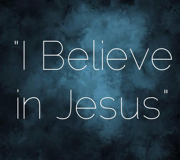 I Believe In Jesus