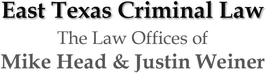 East Texas Criminal Law