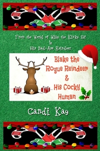 Book Cover: Blake the Rogue Reindeer & His Cocky Human (#3)