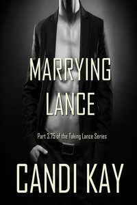 Book Cover: Marrying Lance (Taking Lance, #3.75)