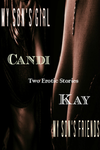 Book Cover: My Son's Girl and My Son's Friends - Two Erotic Shorts