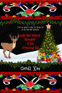 Book Cover: Luke the Hybrid Reindeer & His Vivacious Elf (#6)